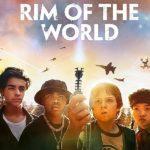 รีวิว Rim Of The World (ผ่าพิภพสุดขอบโลก) หนังที่ทำภาพออกมาได้สวยสุดๆ