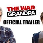 รีวิวหนังสุดโกลาหล The War With Grandpa ถ้าปู่แน่…ก็มาดิครับ